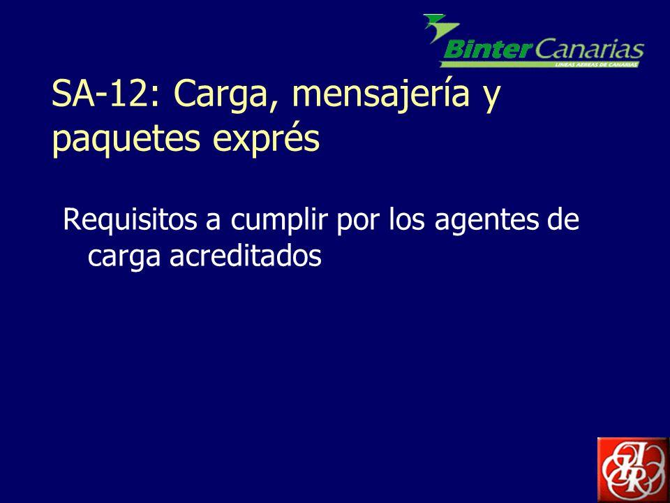 SA-12: Carga, mensajería y paquetes exprés Requisitos a cumplir por los agentes de carga acreditados
