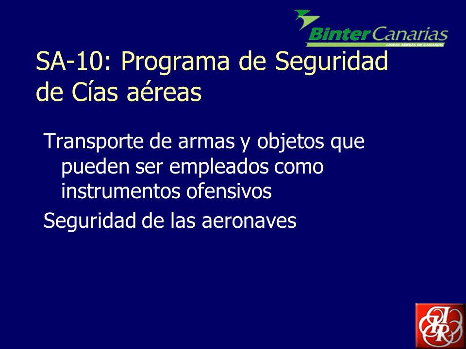 SA-10: Programa de Seguridad de Cías aéreas Transporte de armas y objetos que pueden ser empleados como instrumentos ofensivos Seguridad de las aerona