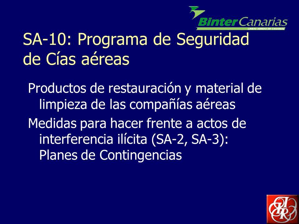 SA-10: Programa de Seguridad de Cías aéreas Productos de restauración y material de limpieza de las compañías aéreas Medidas para hacer frente a actos