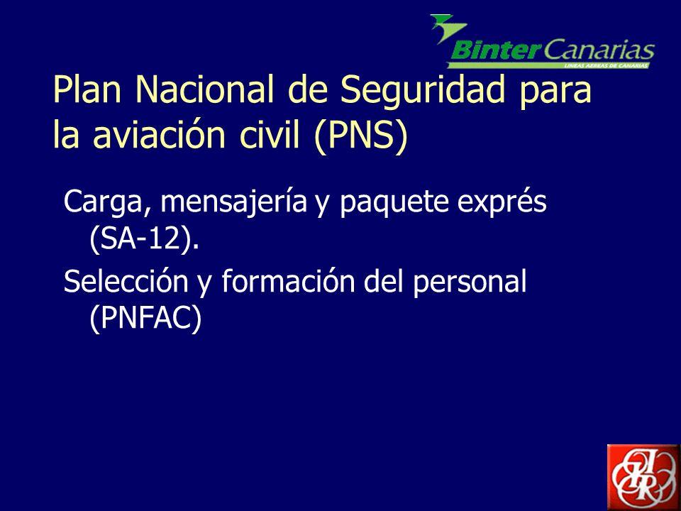 Plan Nacional de Seguridad para la aviación civil (PNS) Carga, mensajería y paquete exprés (SA-12). Selección y formación del personal (PNFAC)