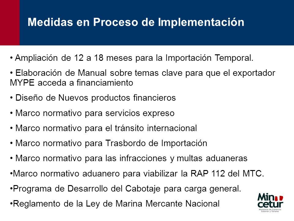 Ampliación de 12 a 18 meses para la Importación Temporal. Elaboración de Manual sobre temas clave para que el exportador MYPE acceda a financiamiento
