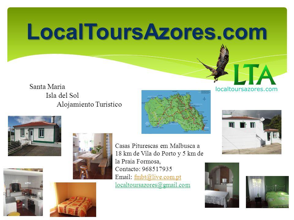 Santa Maria Isla del Sol Alojamiento Turistico Casas Piturescas em Malbusca a 18 km de Vila do Porto y 5 km de la Praia Formosa, Contacto: 968517935 Email: fmbt@live.com.ptfmbt@live.com.pt localtoursazores@gmail.com LocalToursAzores.com