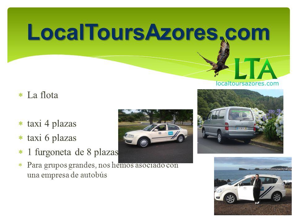 La flota taxi 4 plazas taxi 6 plazas 1 furgoneta de 8 plazas Para grupos grandes, nos hemos asociado con una empresa de autobús LocalToursAzores.com