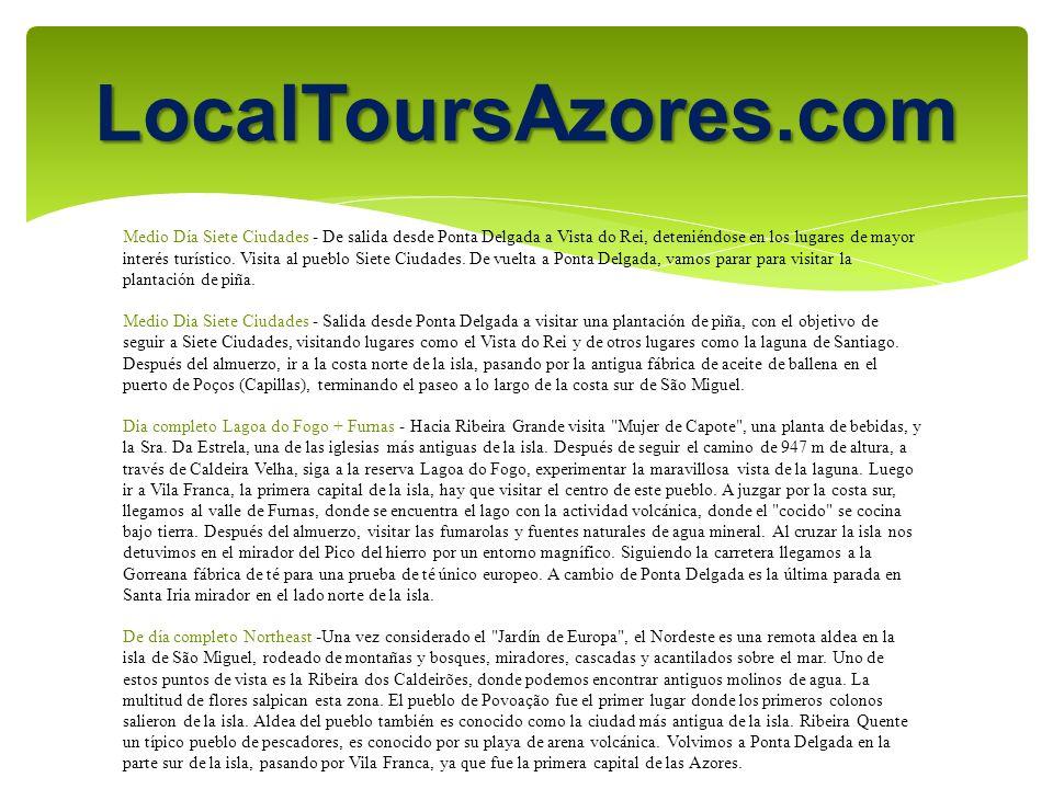 LocalToursAzores.com Medio Día Siete Ciudades - De salida desde Ponta Delgada a Vista do Rei, deteniéndose en los lugares de mayor interés turístico.
