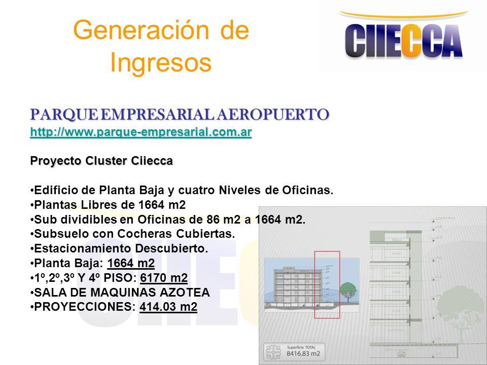 Generación de Ingresos PARQUE EMPRESARIAL AEROPUERTO http://www.parque-empresarial.com.ar Proyecto Cluster Ciiecca Edificio de Planta Baja y cuatro Ni