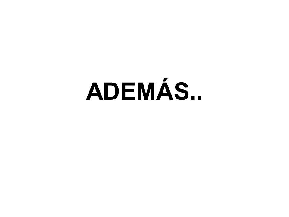 ADEMÁS..