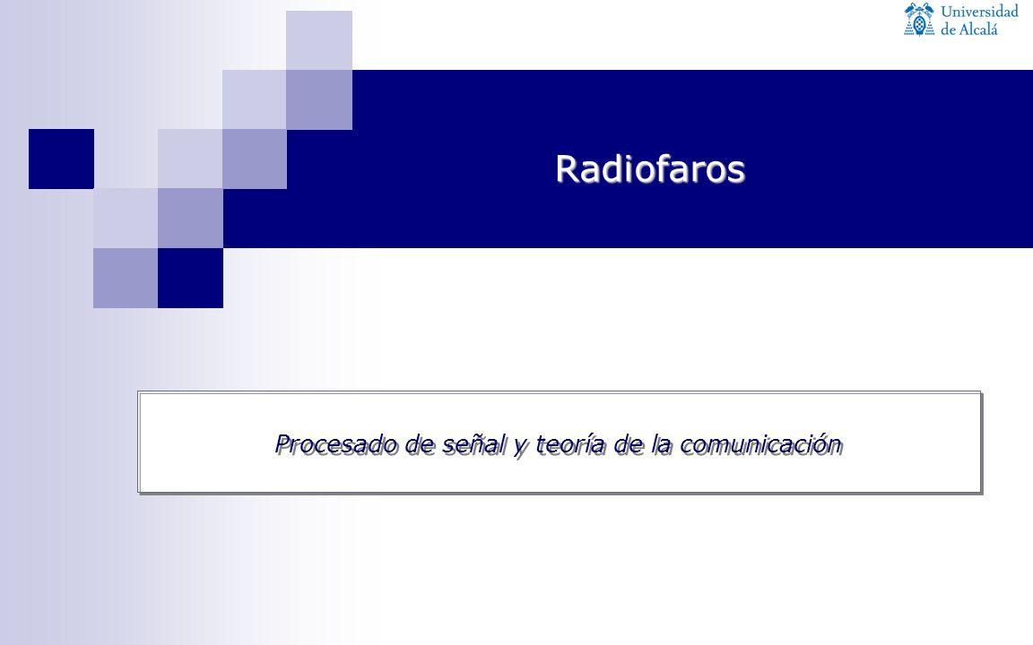 Procesado de señal y teoría de la comunicación Radiofaros