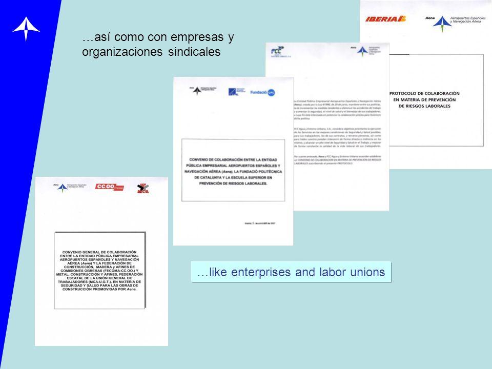 …así como con empresas y organizaciones sindicales …like enterprises and labor unions