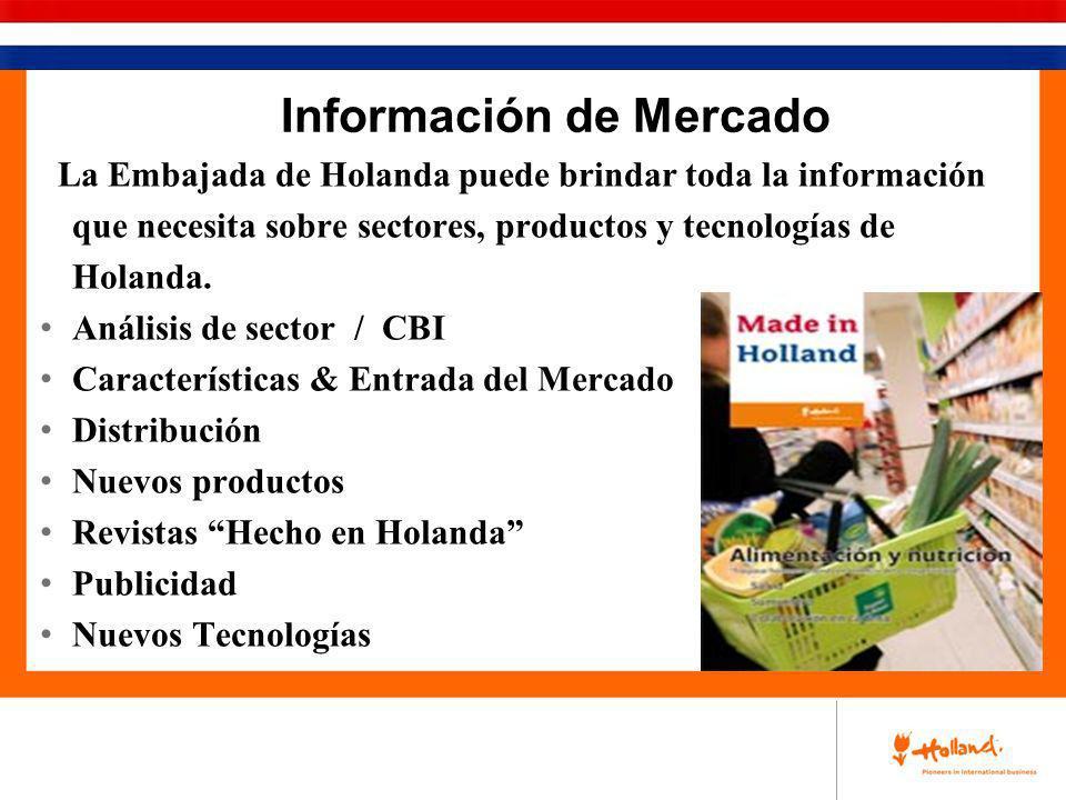 Información de Mercado La Embajada de Holanda puede brindar toda la información que necesita sobre sectores, productos y tecnologías de Holanda. Análi