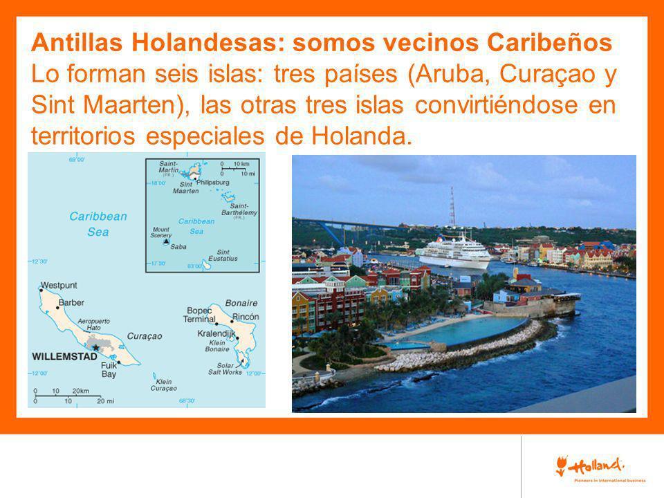 Antillas Holandesas: somos vecinos Caribeños Lo forman seis islas: tres países (Aruba, Curaçao y Sint Maarten), las otras tres islas convirtiéndose en