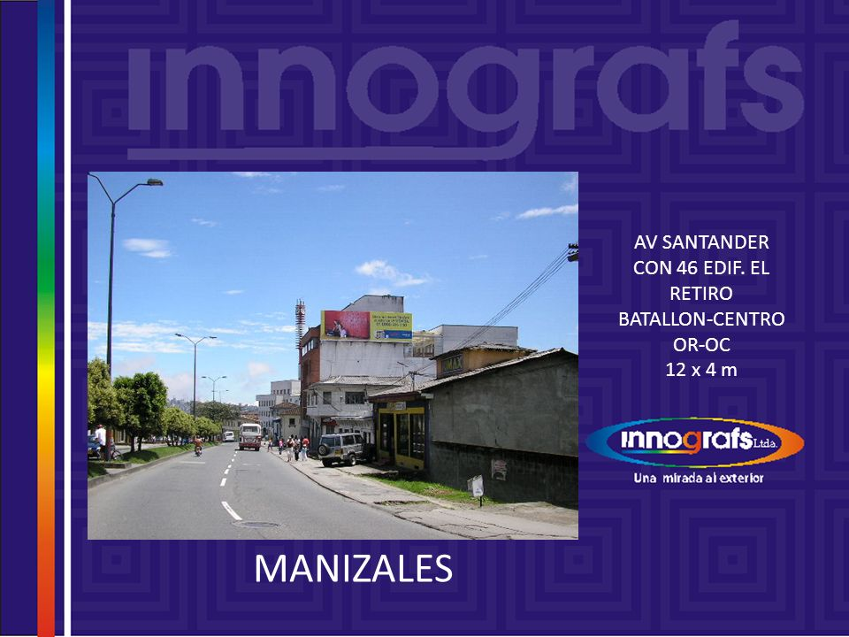 MANIZALES AV SANTANDER CON 46 EDIF. EL RETIRO BATALLON-CENTRO OR-OC 12 x 4 m