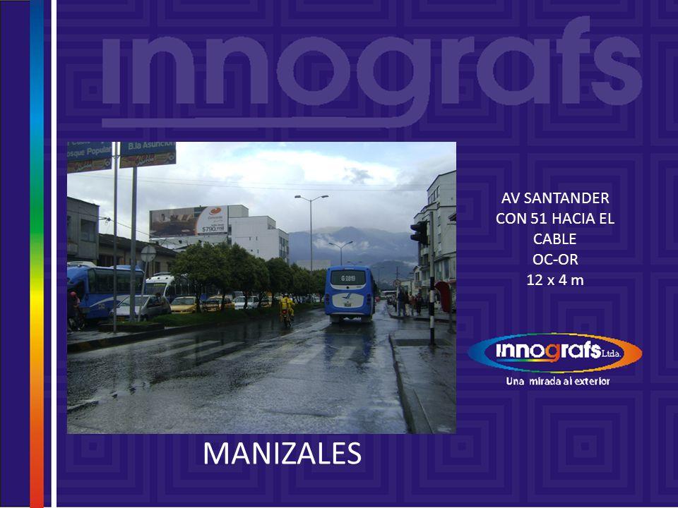 MANIZALES AV SANTANDER CON 51 HACIA EL CABLE OC-OR 12 x 4 m