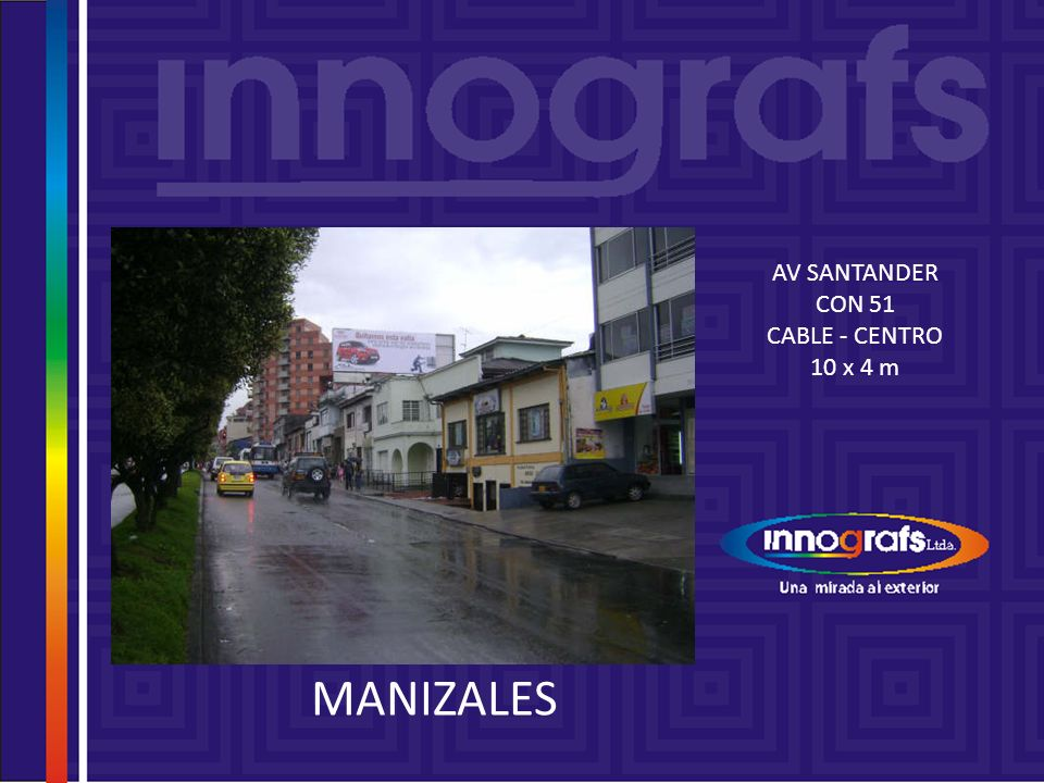 MANIZALES AV SANTANDER CON 51 CABLE - CENTRO 10 x 4 m