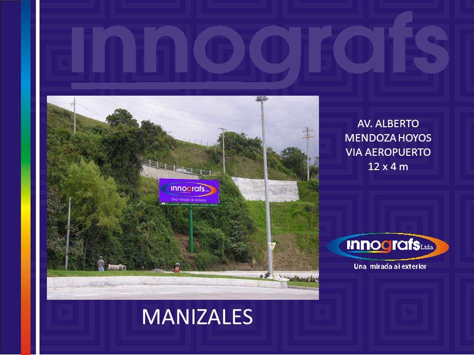 AV. ALBERTO MENDOZA HOYOS VIA AEROPUERTO 12 x 4 m
