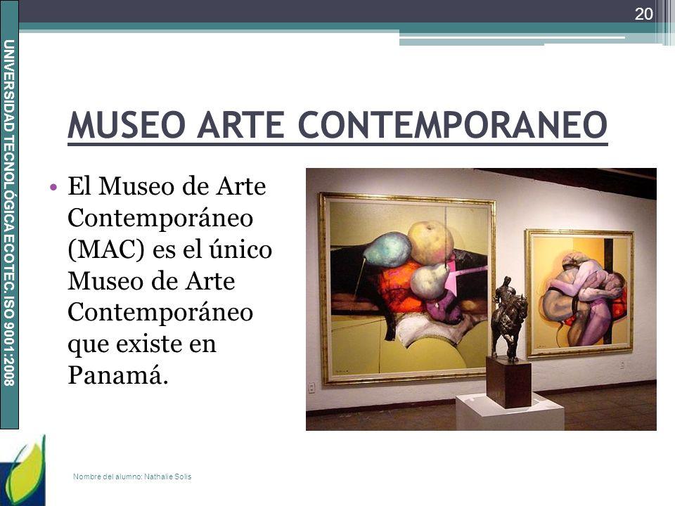 UNIVERSIDAD TECNOLÓGICA ECOTEC. ISO 9001:2008 MUSEO ARTE CONTEMPORANEO El Museo de Arte Contemporáneo (MAC) es el único Museo de Arte Contemporáneo qu