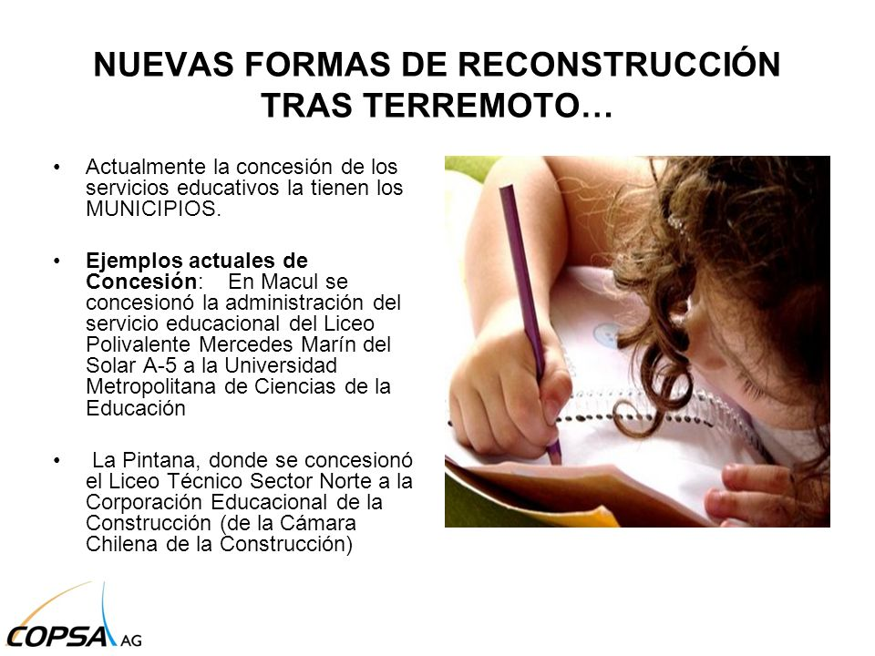 Actualmente la concesión de los servicios educativos la tienen los MUNICIPIOS. Ejemplos actuales de Concesión: En Macul se concesionó la administració