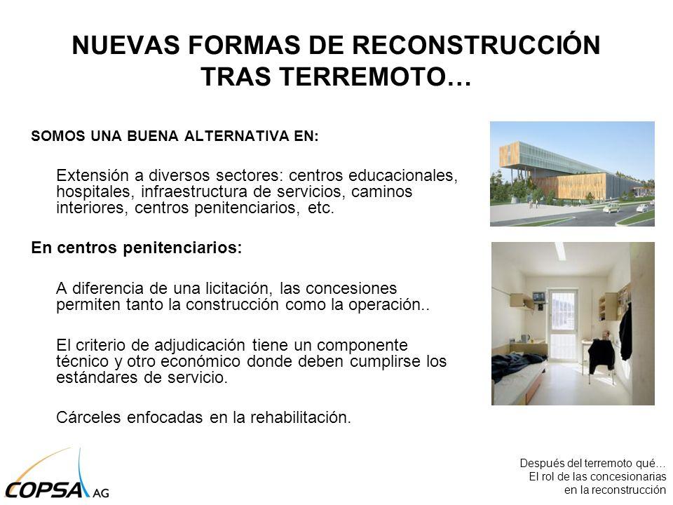 NUEVAS FORMAS DE RECONSTRUCCIÓN TRAS TERREMOTO… SOMOS UNA BUENA ALTERNATIVA EN: Extensión a diversos sectores: centros educacionales, hospitales, infr