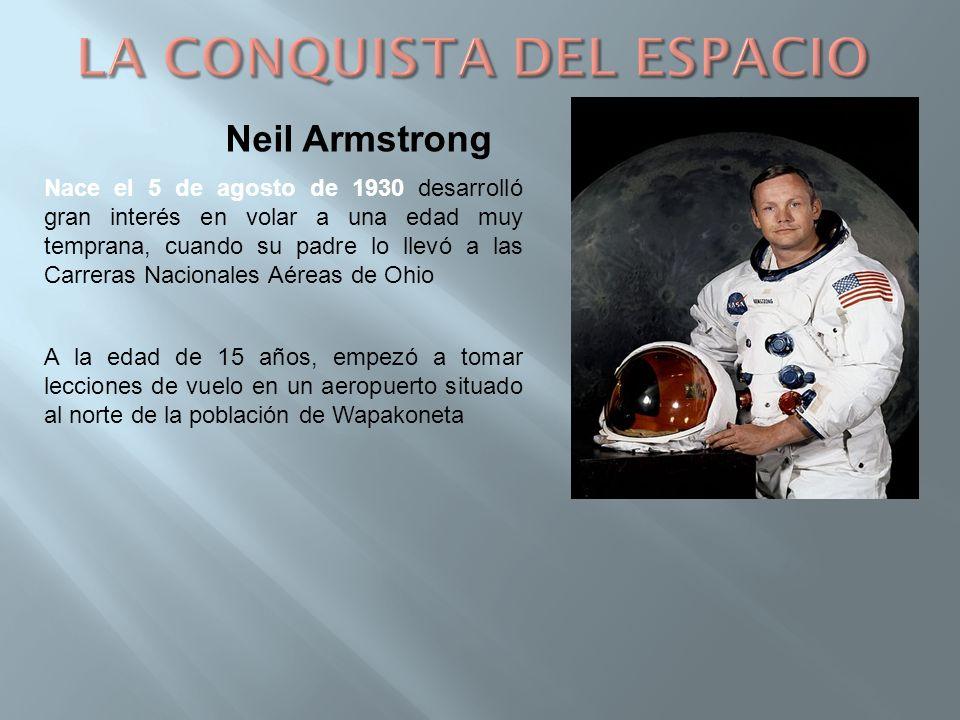 Neil Armstrong Nace el 5 de agosto de 1930 desarrolló gran interés en volar a una edad muy temprana, cuando su padre lo llevó a las Carreras Nacionales Aéreas de Ohio A la edad de 15 años, empezó a tomar lecciones de vuelo en un aeropuerto situado al norte de la población de Wapakoneta