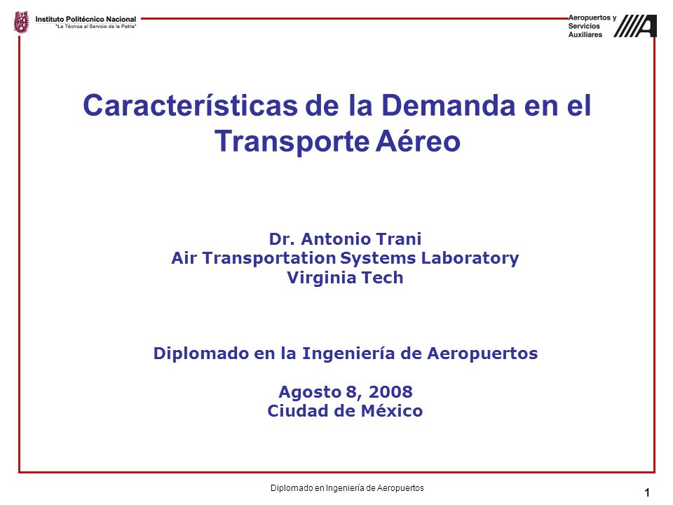 72 Consideremos un Viaje de Negocios Blacksburg, Virginia a Cleveland, Ohio Suppose three possible travel alternatives are: –Auto –Commercial Air –On-demand service using VLJ aircraft (future NAS) To make a mode selection a user might consider: –Travel time –Travel cost (including lodging and rentals) –Duration of stay –Value of time Diplomado en Ingeniería de Aeropuertos