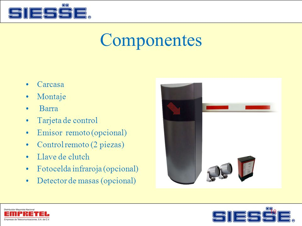Componentes Carcasa Montaje Barra Tarjeta de control Emisor remoto (opcional) Control remoto (2 piezas) Llave de clutch Fotocelda infraroja (opcional) Detector de masas (opcional) 10