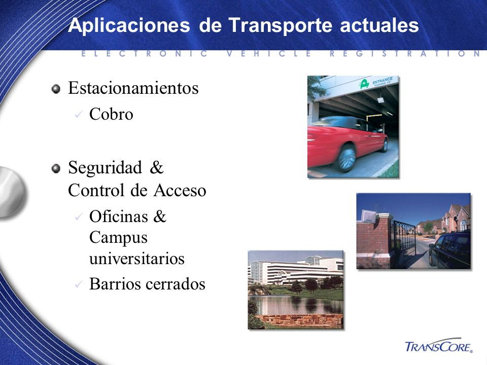 Estacionamientos Cobro Seguridad & Control de Acceso Oficinas & Campus universitarios Barrios cerrados