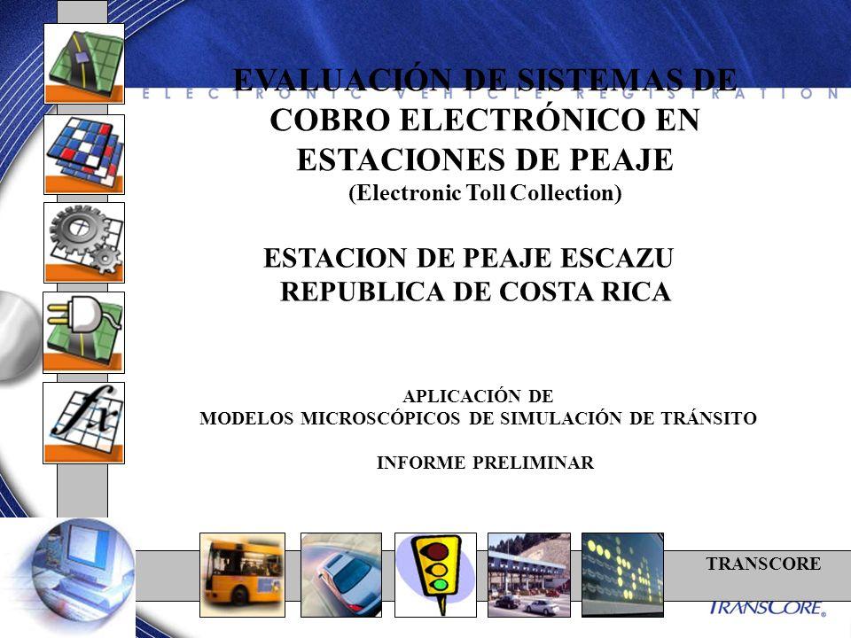 EVALUACIÓN DE SISTEMAS DE COBRO ELECTRÓNICO EN ESTACIONES DE PEAJE (Electronic Toll Collection) APLICACIÓN DE MODELOS MICROSCÓPICOS DE SIMULACIÓN DE T