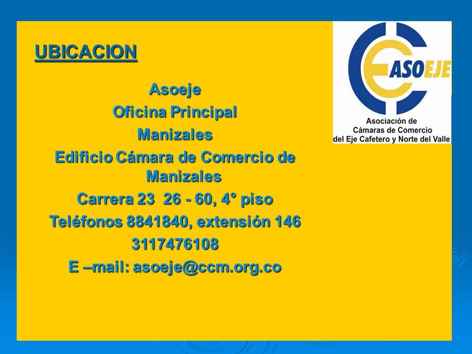 Asoeje Oficina Principal Manizales Edificio Cámara de Comercio de Manizales Carrera 23 26 - 60, 4° piso Teléfonos 8841840, extensión 146 3117476108 E