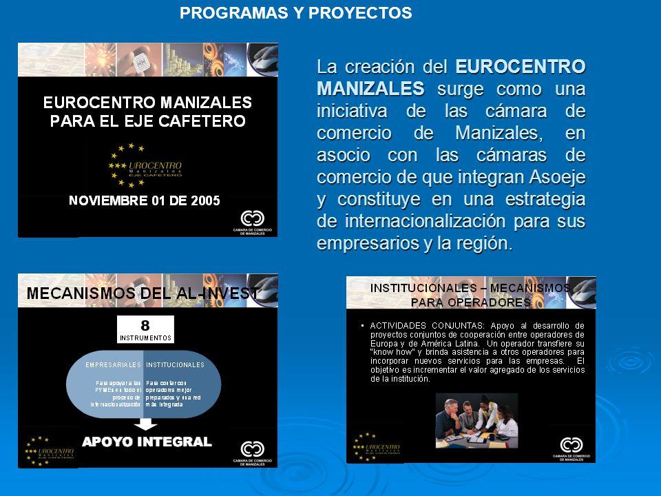 La creación del EUROCENTRO MANIZALES surge como una iniciativa de las cámara de comercio de Manizales, en asocio con las cámaras de comercio de que in