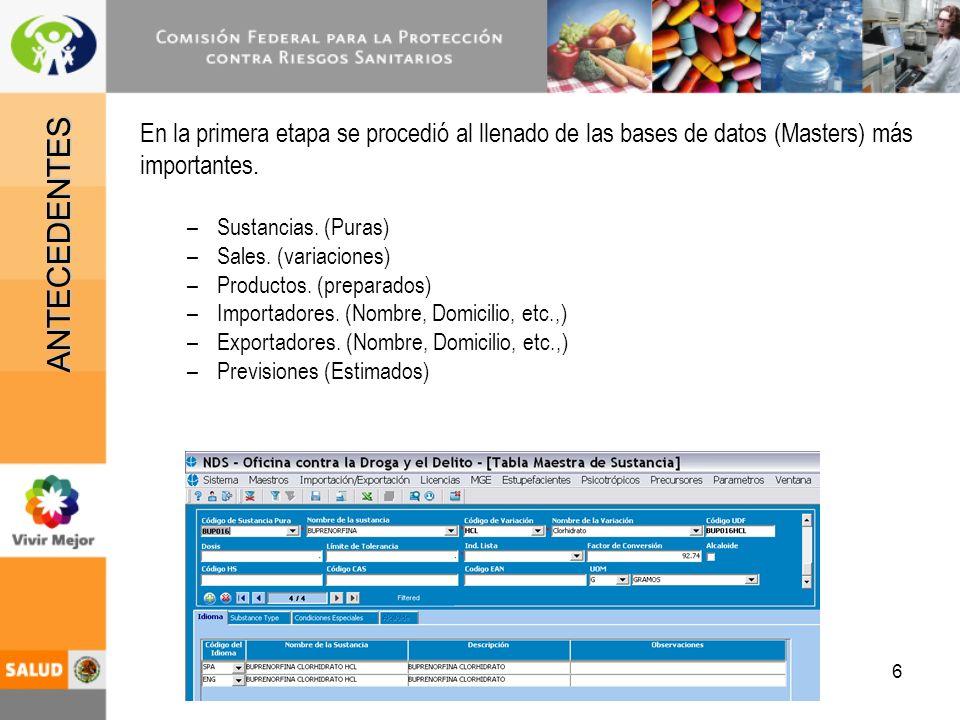 6 En la primera etapa se procedió al llenado de las bases de datos (Masters) más importantes.