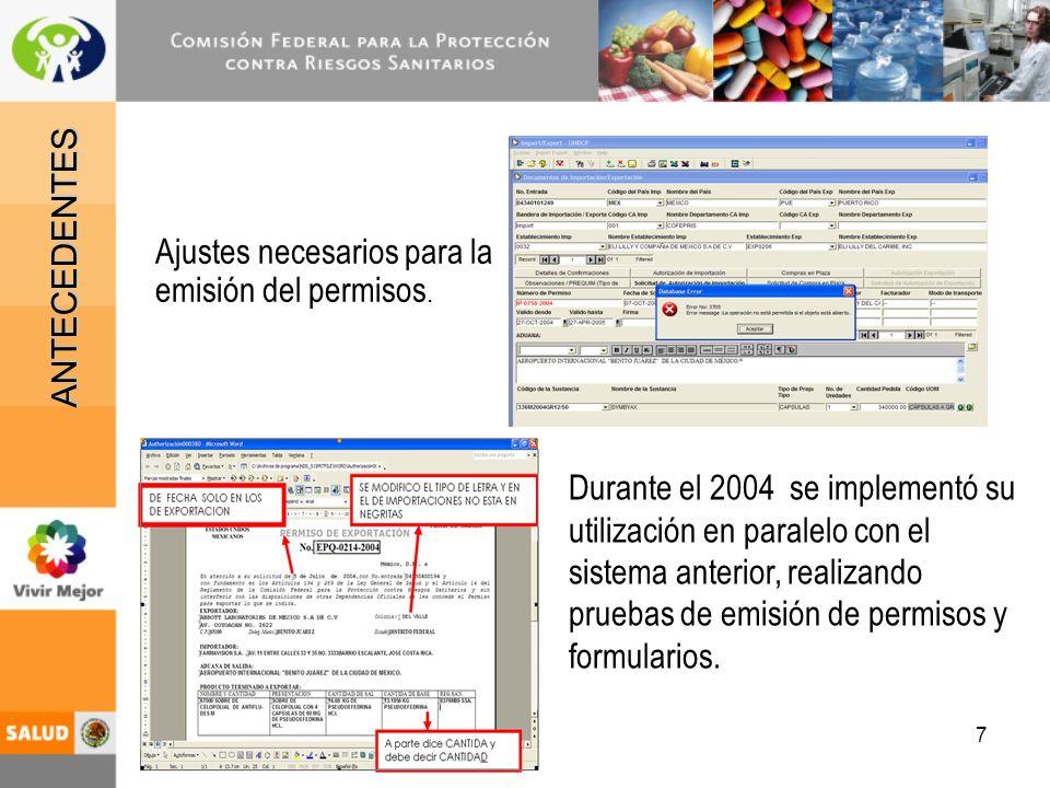 8 En 2005 se implementó en su totalidad, ya que también se instala el NDS en la principal aduana del país (AICM) mediante conexión remota.