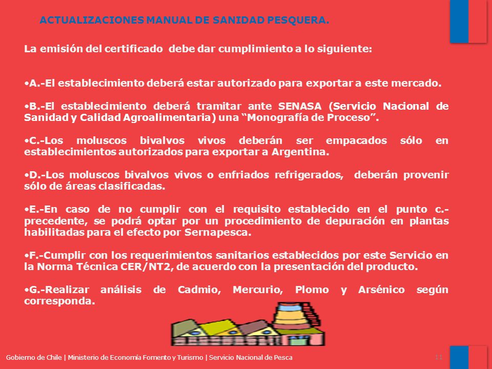 Gobierno de Chile | Ministerio de Economía Fomento y Turismo | Servicio Nacional de Pesca 11 ACTUALIZACIONES MANUAL DE SANIDAD PESQUERA. La emisión de
