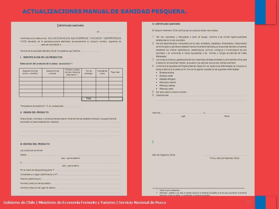 Gobierno de Chile | Ministerio de Economía Fomento y Turismo | Servicio Nacional de Pesca 12 ACTUALIZACIONES MANUAL DE SANIDAD PESQUERA.