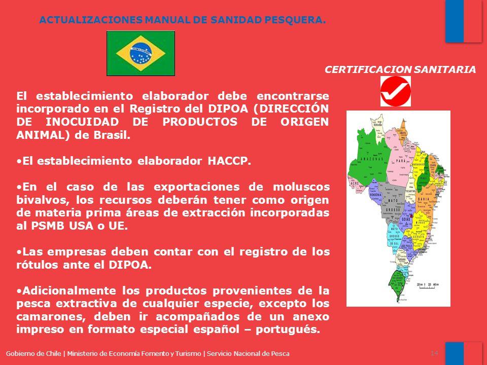 Gobierno de Chile | Ministerio de Economía Fomento y Turismo | Servicio Nacional de Pesca 14 ACTUALIZACIONES MANUAL DE SANIDAD PESQUERA. CERTIFICACION