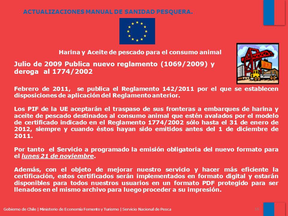 Gobierno de Chile | Ministerio de Economía Fomento y Turismo | Servicio Nacional de Pesca 16 ACTUALIZACIONES MANUAL DE SANIDAD PESQUERA. Harina y Acei