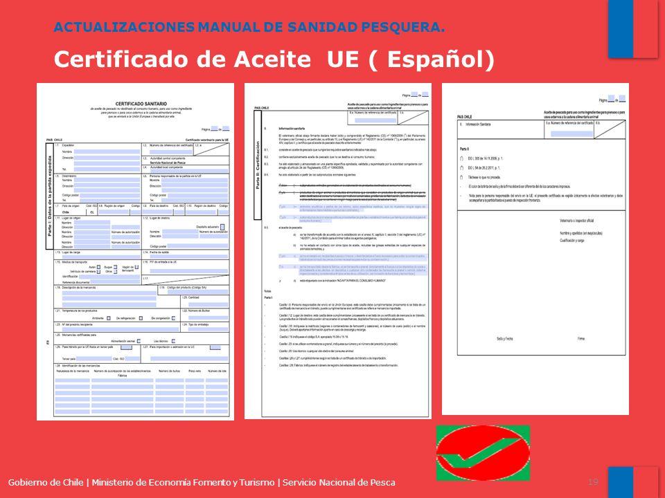 Gobierno de Chile | Ministerio de Economía Fomento y Turismo | Servicio Nacional de Pesca 19 ACTUALIZACIONES MANUAL DE SANIDAD PESQUERA. Certificado d