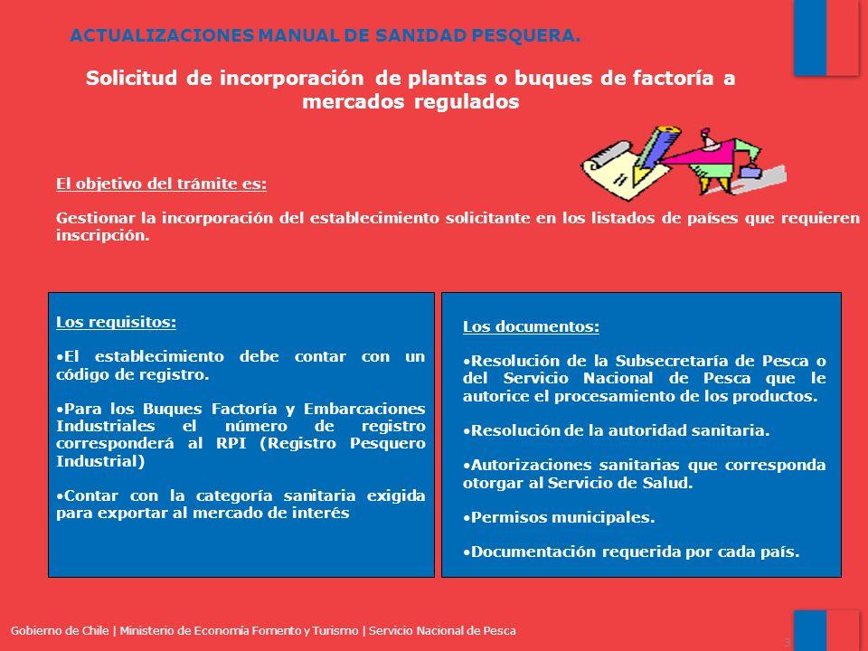 Los requisitos: El establecimiento debe contar con un código de registro. Para los Buques Factoría y Embarcaciones Industriales el número de registro