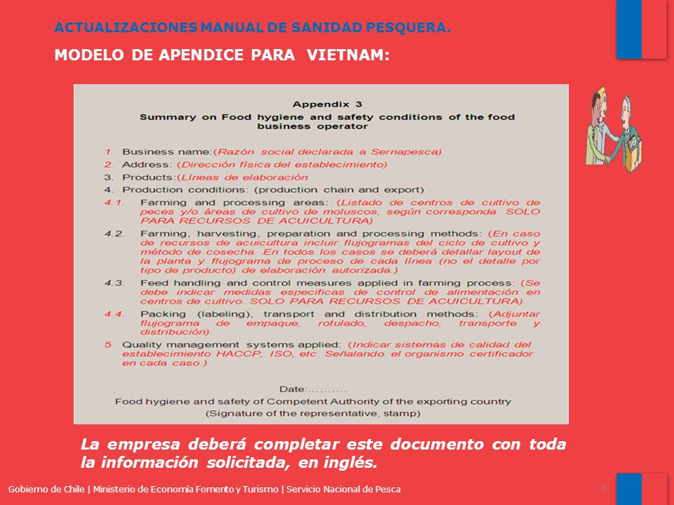 Gobierno de Chile | Ministerio de Economía Fomento y Turismo | Servicio Nacional de Pesca 6 ACTUALIZACIONES MANUAL DE SANIDAD PESQUERA. MODELO DE APEN
