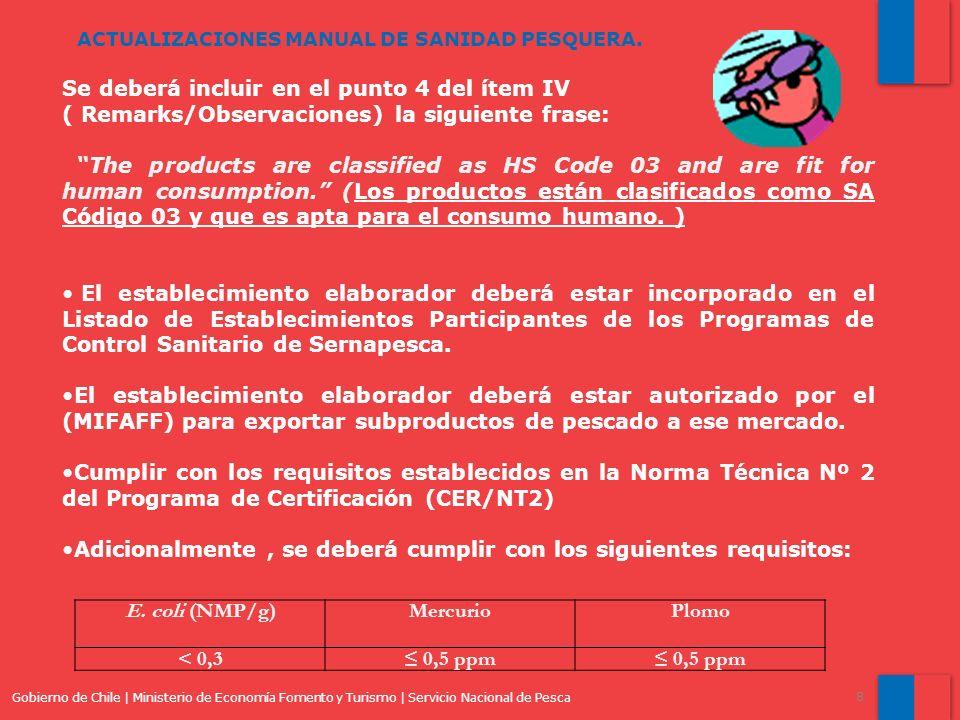 Gobierno de Chile | Ministerio de Economía Fomento y Turismo | Servicio Nacional de Pesca 8 ACTUALIZACIONES MANUAL DE SANIDAD PESQUERA. Se deberá incl