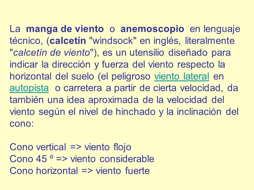 La manga de viento o anemoscopio en lenguaje técnico, (calcetín