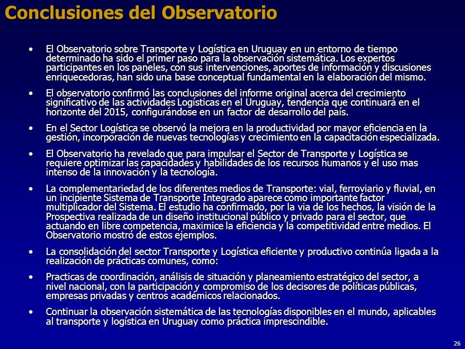 26 Conclusiones del Observatorio El Observatorio sobre Transporte y Logística en Uruguay en un entorno de tiempo determinado ha sido el primer paso para la observación sistemática.