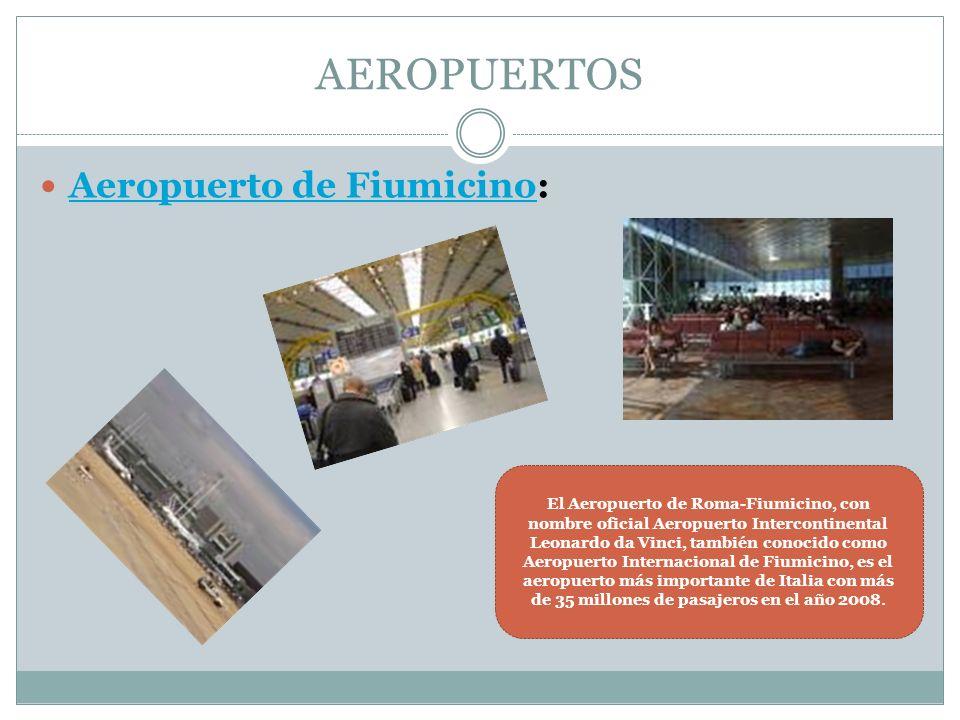 AEROPUERTOS Aeropuerto de Fiumicino: Aeropuerto de Fiumicino El Aeropuerto de Roma-Fiumicino, con nombre oficial Aeropuerto Intercontinental Leonardo