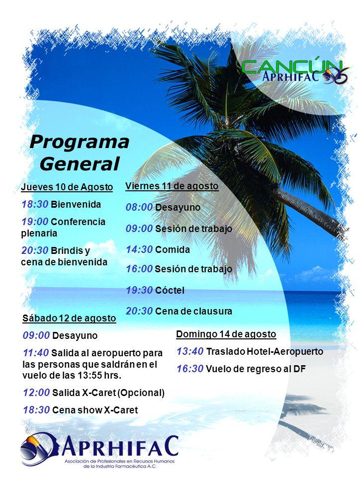 Programa General Jueves 10 de Agosto 18:30 Bienvenida 19:00 Conferencia plenaria 20:30 Brindis y cena de bienvenida Viernes 11 de agosto 08:00 Desayun