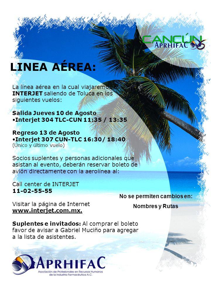 LINEA AÉREA: La línea aérea en la cual viajaremos es INTERJET saliendo de Toluca en los siguientes vuelos: Salida Jueves 10 de Agosto Interjet 304 TLC