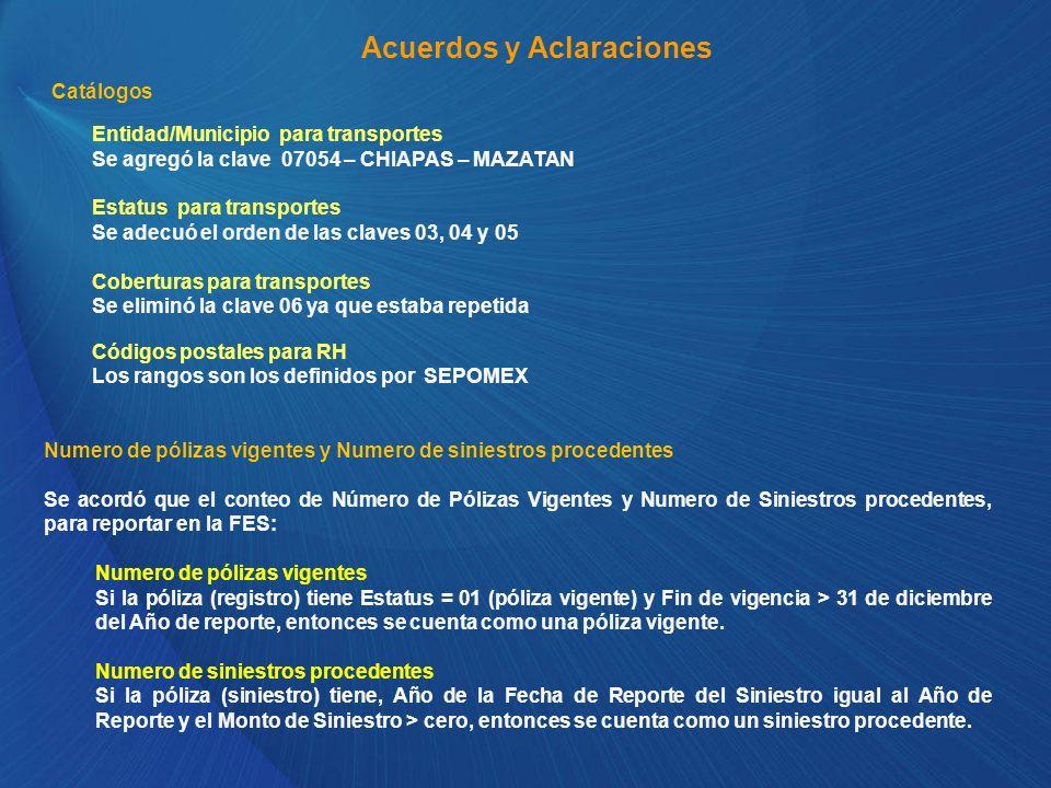 Acuerdos y Aclaraciones Entidad/Municipio para transportes Se agregó la clave 07054 – CHIAPAS – MAZATAN Estatus para transportes Se adecuó el orden de