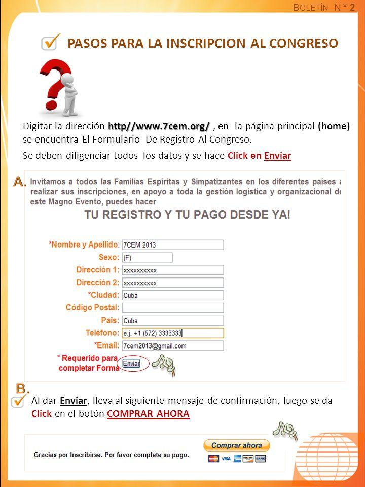 B OLETÍN N * 2 PASOS PARA LA INSCRIPCION AL CONGRESO http//www.7cem.org/ Digitar la dirección http//www.7cem.org/, en la página principal (home) se en