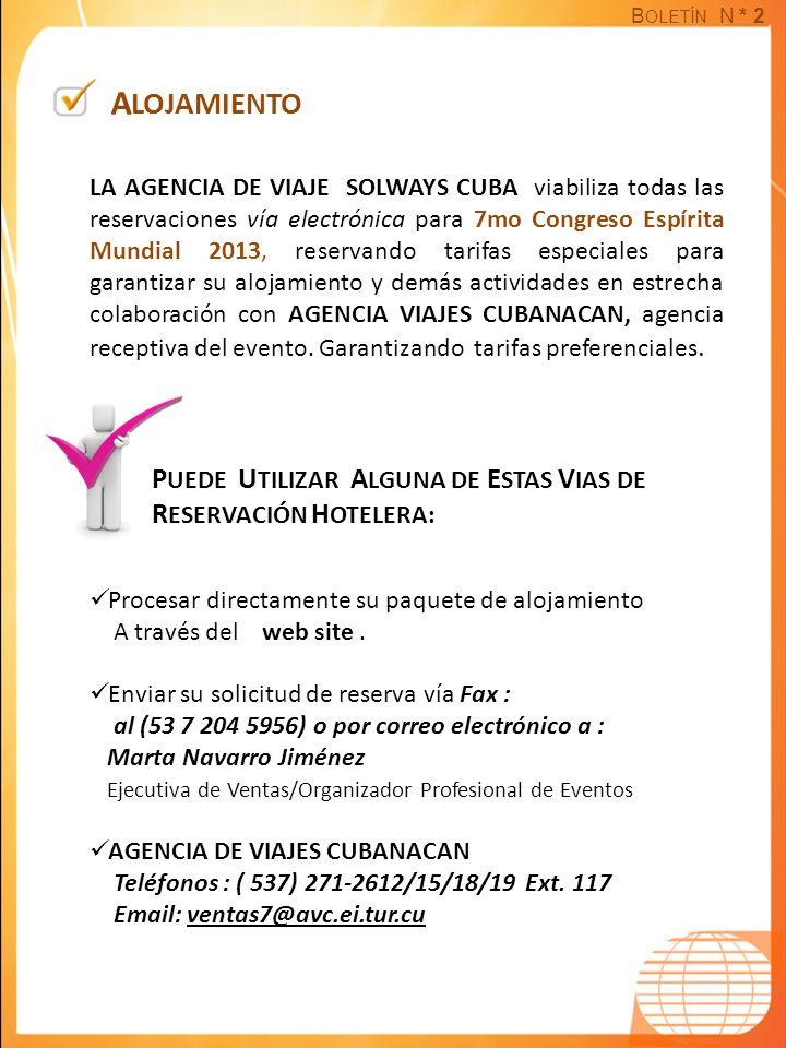 B OLETÍN N * 2 A LOJAMIENTO LA AGENCIA DE VIAJE SOLWAYS CUBA viabiliza todas las reservaciones vía electrónica para 7mo Congreso Espírita Mundial 2013