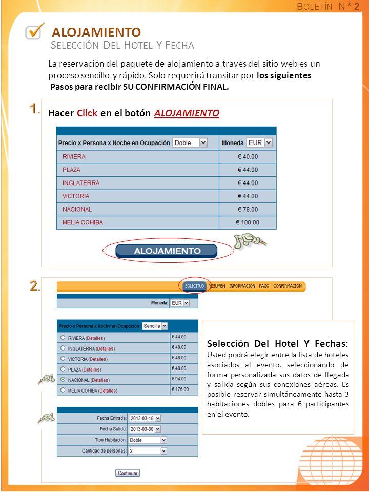 B OLETÍN N * 2 La reservación del paquete de alojamiento a través del sitio web es un proceso sencillo y rápido.