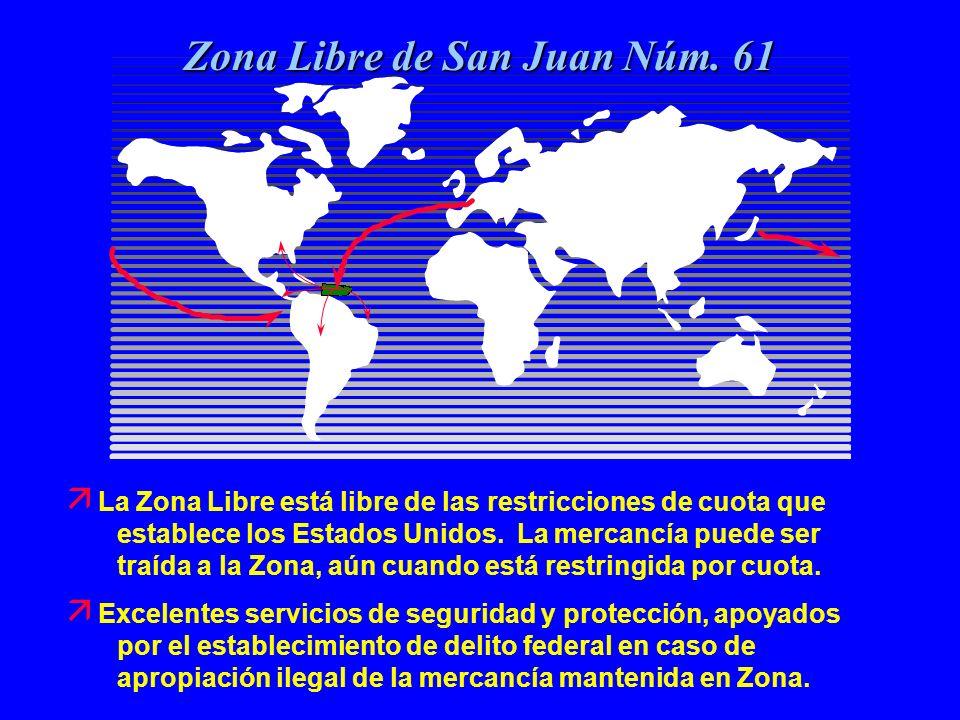 ä La Zona Libre está libre de las restricciones de cuota que establece los Estados Unidos. La mercancía puede ser traída a la Zona, aún cuando está re