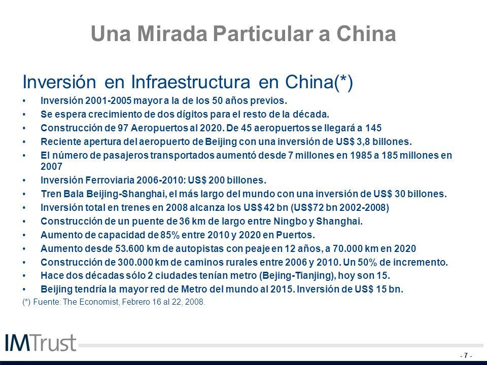 - 7 - Una Mirada Particular a China Inversión en Infraestructura en China(*) Inversión 2001-2005 mayor a la de los 50 años previos. Se espera crecimie
