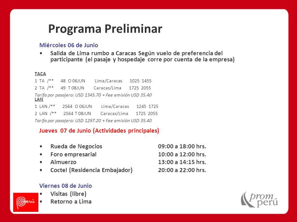 Miércoles 06 de Junio Salida de Lima rumbo a Caracas Según vuelo de preferencia del participante (el pasaje y hospedaje corre por cuenta de la empresa